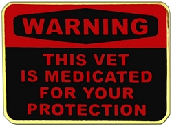 WARNING This Vet Is Medicated For Your Protection Hat Pins