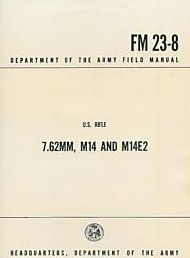 US Rifle 7.62 M-14 M14E2 Military Manuals