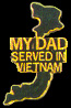 Vietnam My Dad Served Hat Pins