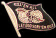 Kill 'Em All Hat Pins