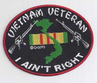 Vietnam Veteran I Ain't Right Patches